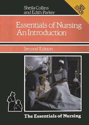 The Essentials of Nursing: An Introduction - Collins, Sheila, and Parker