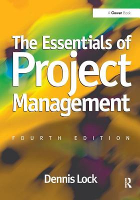 The Essentials of Project Management - Lock, Dennis, Mr.