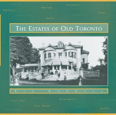 The Estates of Old Toronto - Lundell, Liz