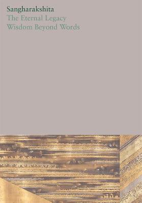 The Eternal Legacy /Wisdom Beyond Words: 14 - Sangharakshita