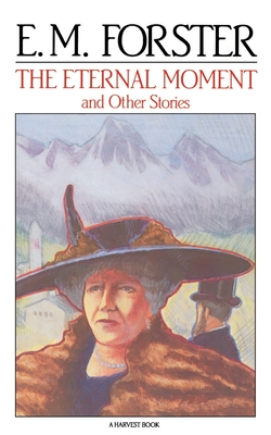 The Eternal Moment: And Other Stories - Forster, E M