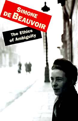 The Ethics of Ambiguity - de Beauvoir, Simone, and Debeauvoir, S