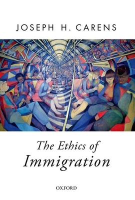 The Ethics of Immigration - Carens, Joseph
