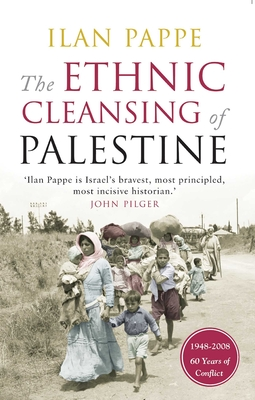 The Ethnic Cleansing of Palestine - Pappe, Ilan