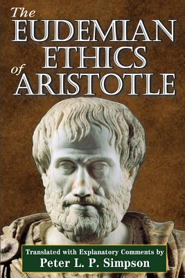 The Eudemian Ethics of Aristotle - Simpson, Peter L. Phillips