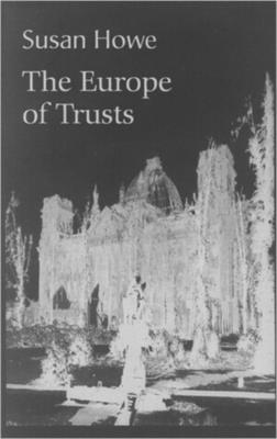 The Europe of Trusts: Poetry - Howe, Susan