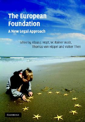 The European Foundation: A New Legal Approach - Hopt, Klaus J, Professor (Editor)