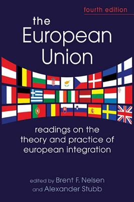 The European Union: Readings on the Theory and Practice of European Integration - Nelsen, Brent F, Professor, and Stubb, Alexander C-G