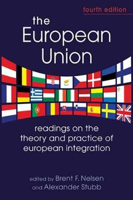 The European Union: Readings on the Theory and Practice of European Integration - Nelsen, Brent F, and Stubb, Alexander C-G