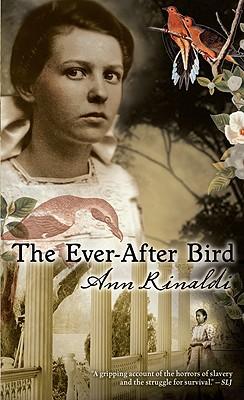 The Ever-After Bird - Rinaldi, Ann