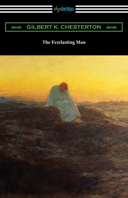 The Everlasting Man - Chesterton, Gilbert K
