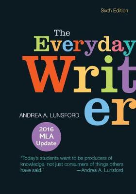 The Everyday Writer with 2016 MLA Update - Lunsford, Andrea A