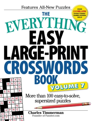 The Everything Easy Large-Print Crosswords Book, Volume 7: More Than 100 Easy-To-Solve, Supersized Puzzles - Timmerman, Charles