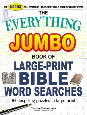 The Everything Jumbo Book of Large-Print Bible Word Searches: 160 Inspiring Puzzles in Large Print - Timmerman, Charles
