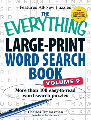The Everything Large-Print Word Search Book, Volume 9: More Than 100 Easy-to-Read Word Search Puzzles - Timmerman, Charles