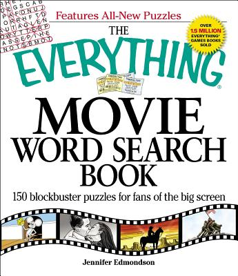 The Everything Movie Word Search Book: 150 Blockbuster Puzzles for Fans of the Big Screen - Edmondson, Jennifer
