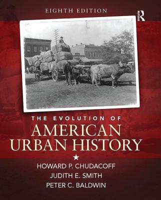 The Evolution of American Urban Society - Chudacoff, Howard P., and Smith, Judith E., and Baldwin, Peter C.