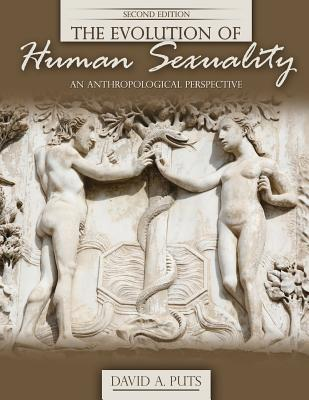 The Evolution of Human Sexuality: an Anthropological Perspective - David Puts