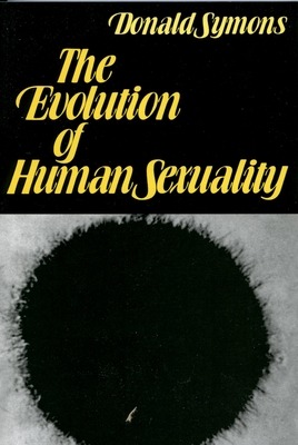 The Evolution of Human Sexuality - Symons, Donald, Prof.