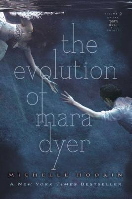 The Evolution of Mara Dyer - Hodkin, Michelle