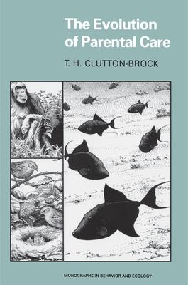 The Evolution of Parental Care - Clutton-Brock, T H