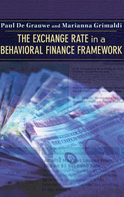 The Exchange Rate in a Behavioral Finance Framework - De Grauwe, Paul, and Grimaldi, Marianna