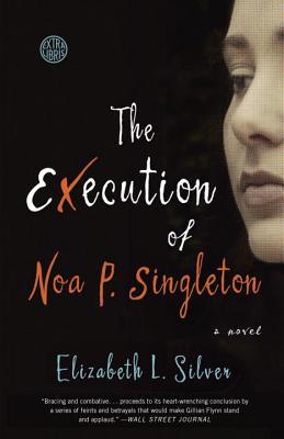 The Execution of Noa P. Singleton - Silver, Elizabeth L
