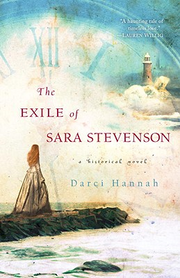The Exile of Sara Stevenson: A Historical Novel - Hannah, Darci