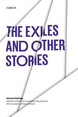 The Exiles and Other Stories - Quiroga, Horacio