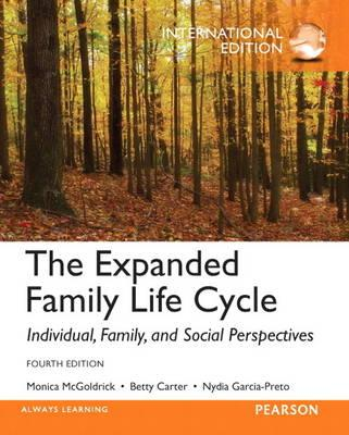 The Expanded Family Life Cycle: Individual, Family, and Social Perspectives - McGoldrick, Monica, and Carter, Betty, and Garcia-Preto, Nydia