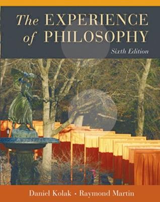 The Experience of Philosophy - Kolak, Daniel (Editor), and Martin, Raymond (Editor)