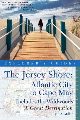 The Explorer's Guide Jersey Shore: Atlantic City to Cape May: a Great Destination: A Great Destination - Miller, Jen A.
