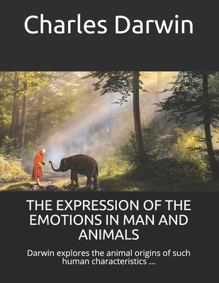 The Expression of the Emotions in Man and Animals - Darwin, Charles