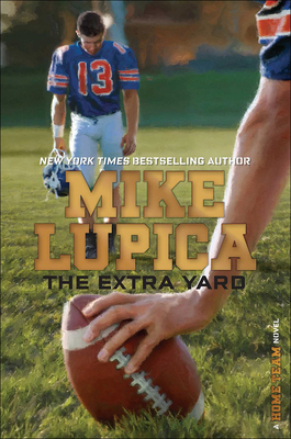 The Extra Yard - Lupica, Mike