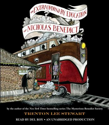 The Extraordinary Education of Nicholas Benedict - Stewart, Trenton Lee, and Roy, Del (Read by)