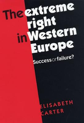 The Extreme Right in Western Europe: Success or Failure? - Carter, Elisabeth