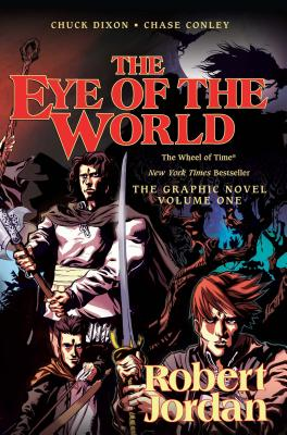 The Eye of the World: The Graphic Novel, Volume One - Jordan, Robert, and Dixon, Chuck