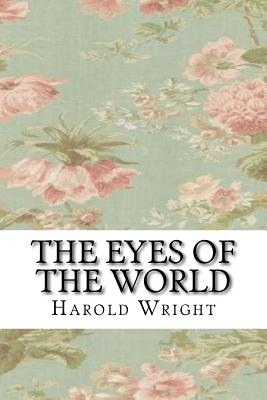 The Eyes of the World - Wright, Harold Bell