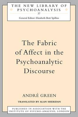 The Fabric of Affect in the Psychoanalytic Discourse - Green, Andre