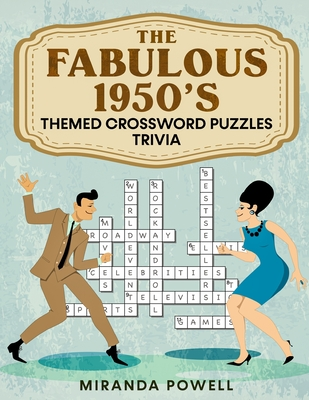 The Fabulous 1950's -Themed Crossword Puzzles: Trivia - Publishing, Old Town (Contributions by), and Powell, Miranda