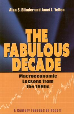 The Fabulous Decade: Macroeconomic Lessons from the 1990s - Blinder, Alan S