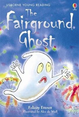 The Fairground Ghost - Everett, Felicity