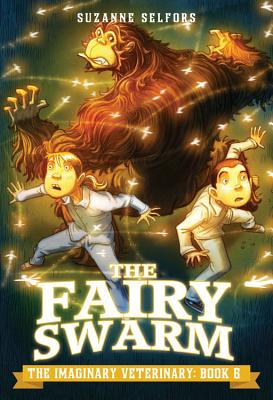 The Fairy Swarm - Selfors, Suzanne