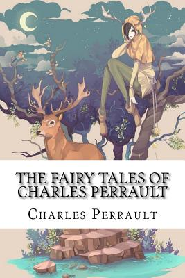 The Fairy Tales of Charles Perrault - Perrault, Charles