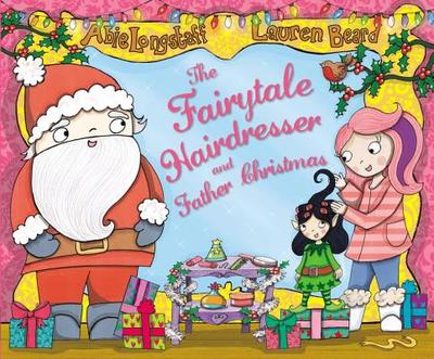 The Fairytale Hairdresser and Father Christmas - Longstaff, Abie