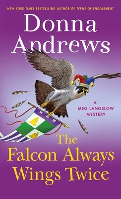 The Falcon Always Wings Twice: A Meg Langslow Mystery - Andrews, Donna
