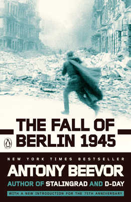The Fall of Berlin 1945 - Beevor, Antony