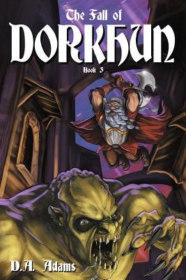 The Fall of Dorkhun - Adams, D A, and Hopkins, Philip (Editor)