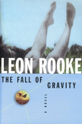 The Fall of Gravity - Rooke, Leon