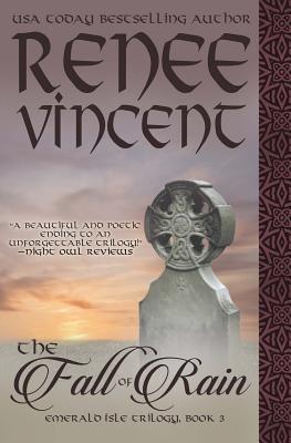 The Fall of Rain (Emerald Isle Trilogy, Book 3) - Vincent, Renee